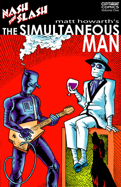 The Simultaneous Man by Matt Howarth and Nash the Slash